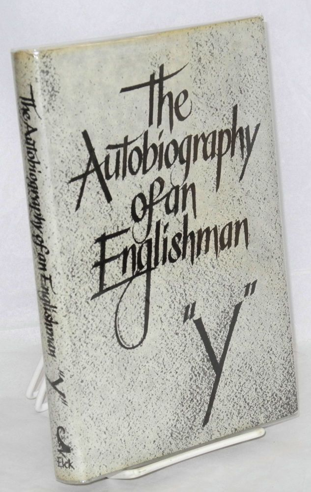 The autobiography of an Englishman. Y, pseudonym Carl Yaeger.