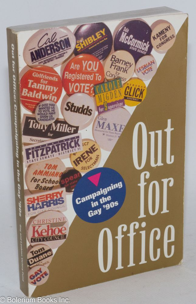 Out for office; campaigning in the gay nineties. Kathleen DeBold.