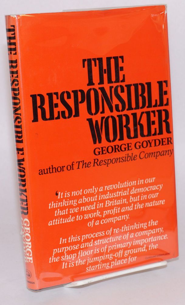The responsible worker. George Goyder.