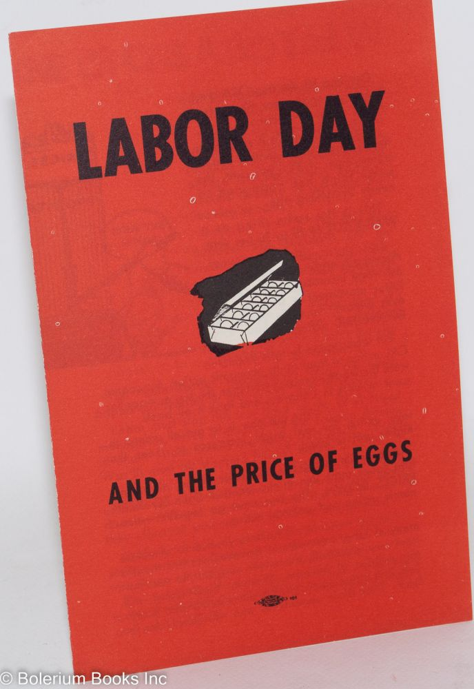 Labor day and the price of eggs. Communist Party of San Francisco.