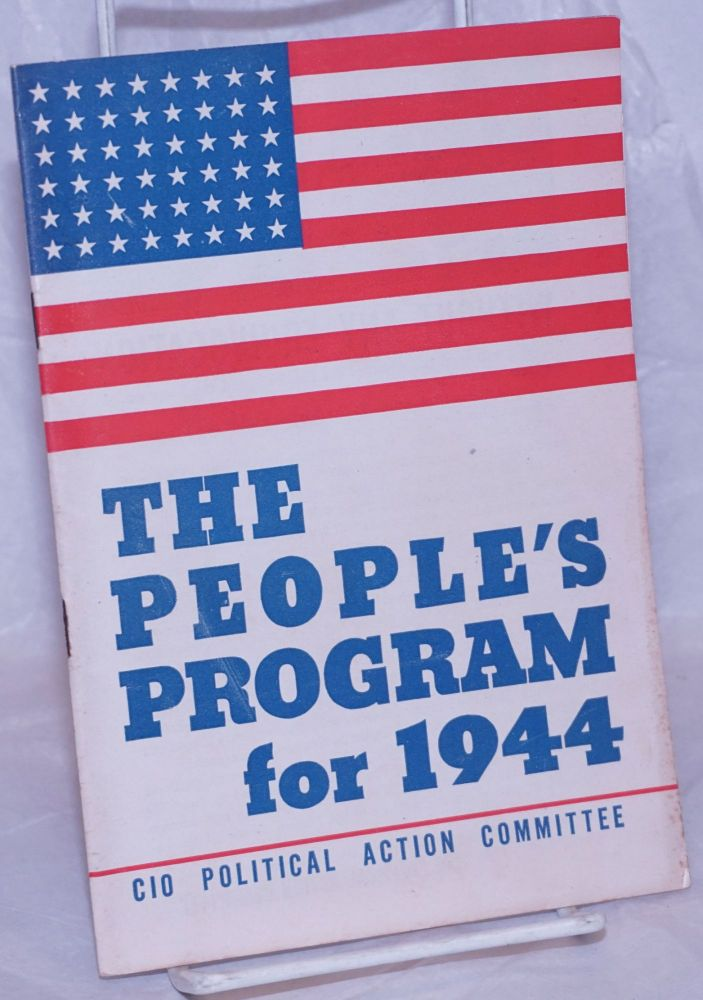 The people's program for 1944. Congress of Industrial Organizations. Political Action Committee.