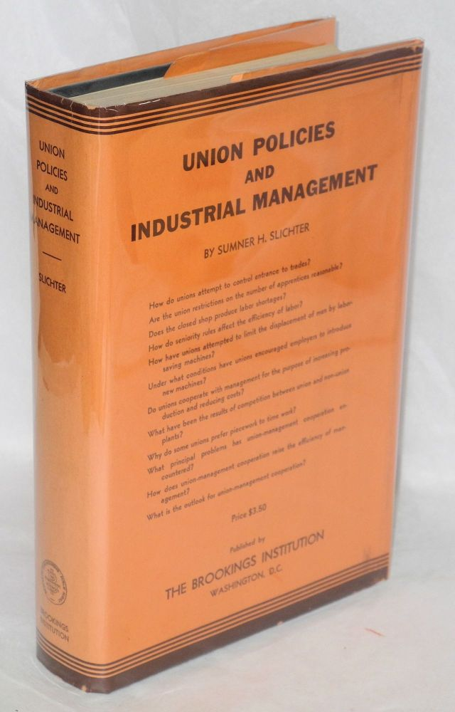 Union policies and industrial management. Sumner H. Slichter.