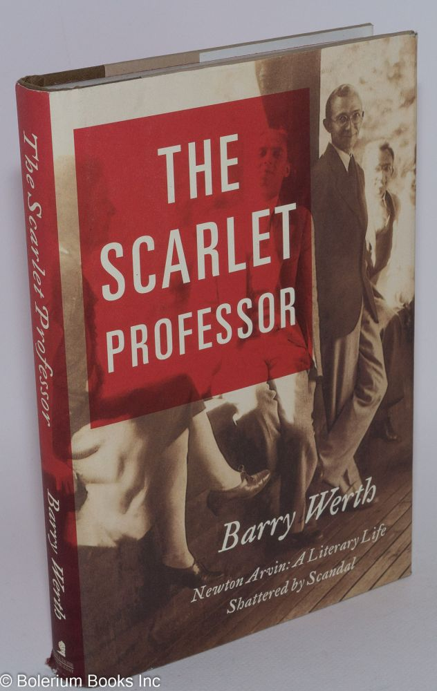 The scarlet professor; Newton Arvin, a literary life shattered by scandal. Barry Werth.
