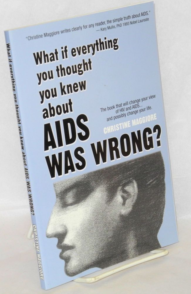 What if everything you thought you knew about AIDS was wrong? Christine Maggiore.