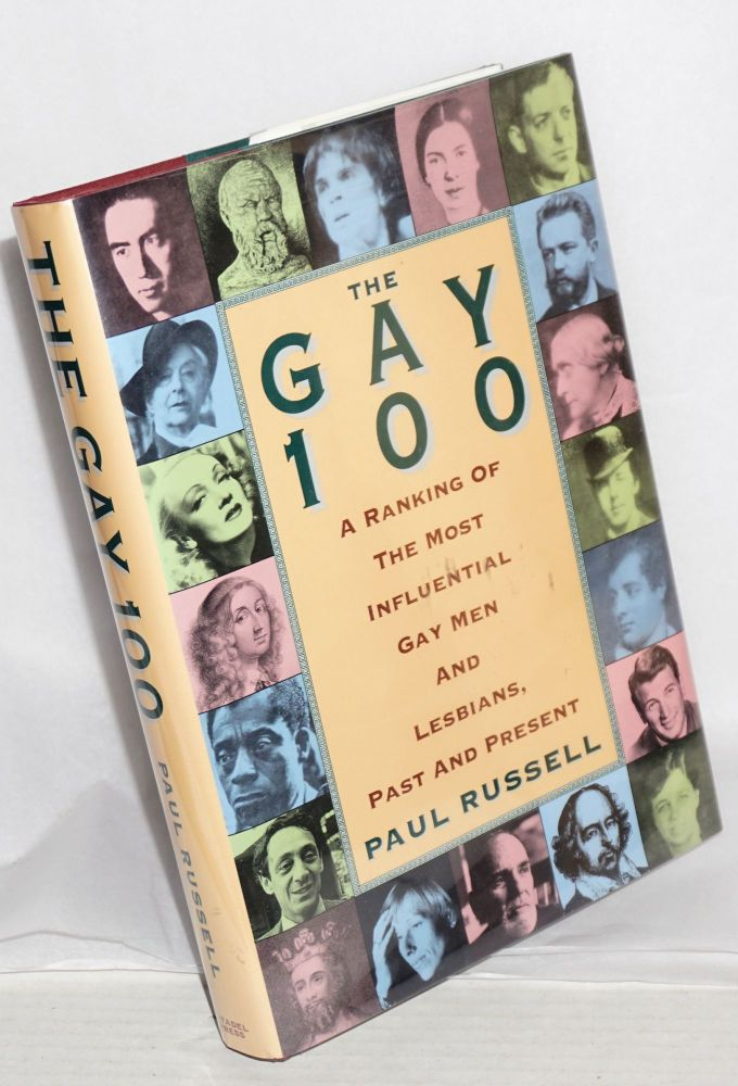 The Gay 100; a ranking of the most influential gay men and lesbians, past and present. Paul Russell.