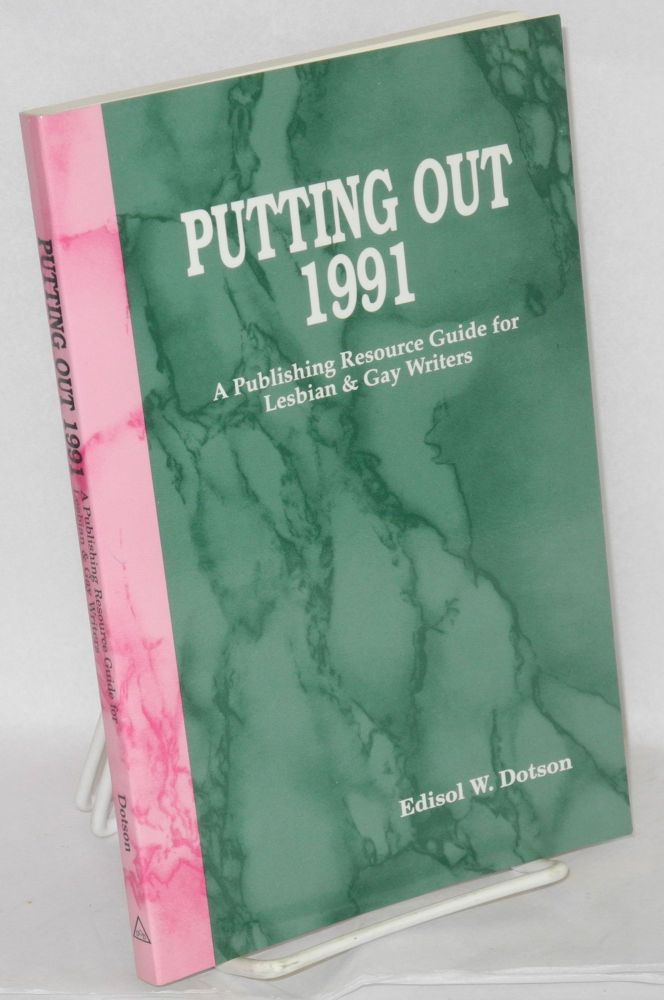 Putting out 1991; a publishing resource guide for lesbian & gay writers. Edisol W. Dotson.