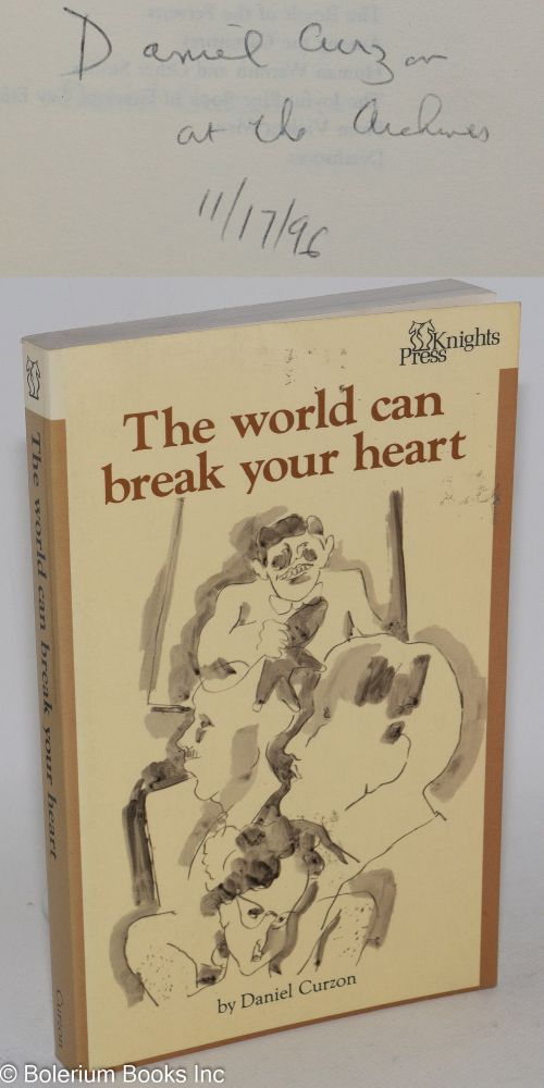 The world can break your heart;. Daniel Curzon, Daniel Brown.