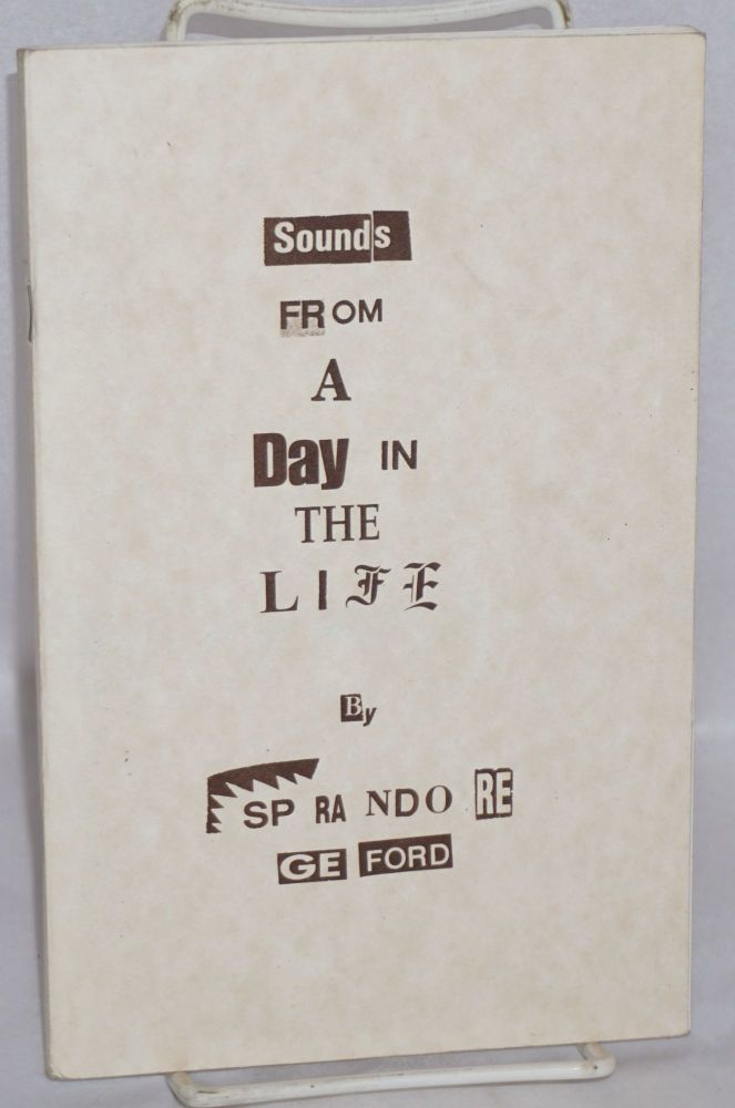 Sounds from a day in the life. Sprandore Geford.