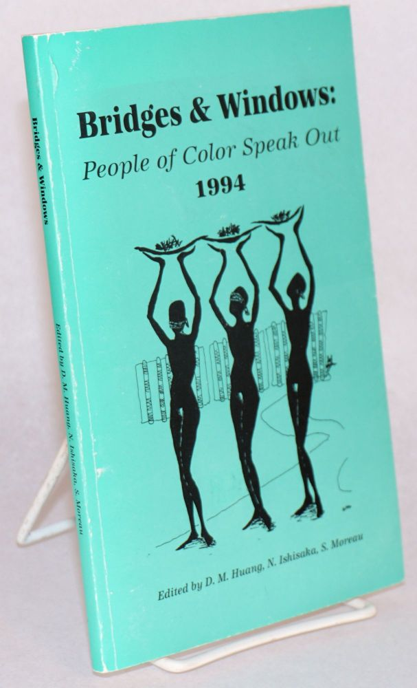Bridges & windows: people of color speak out 1994. David Huang, , N. Ishisaka, eds S. Moreau.