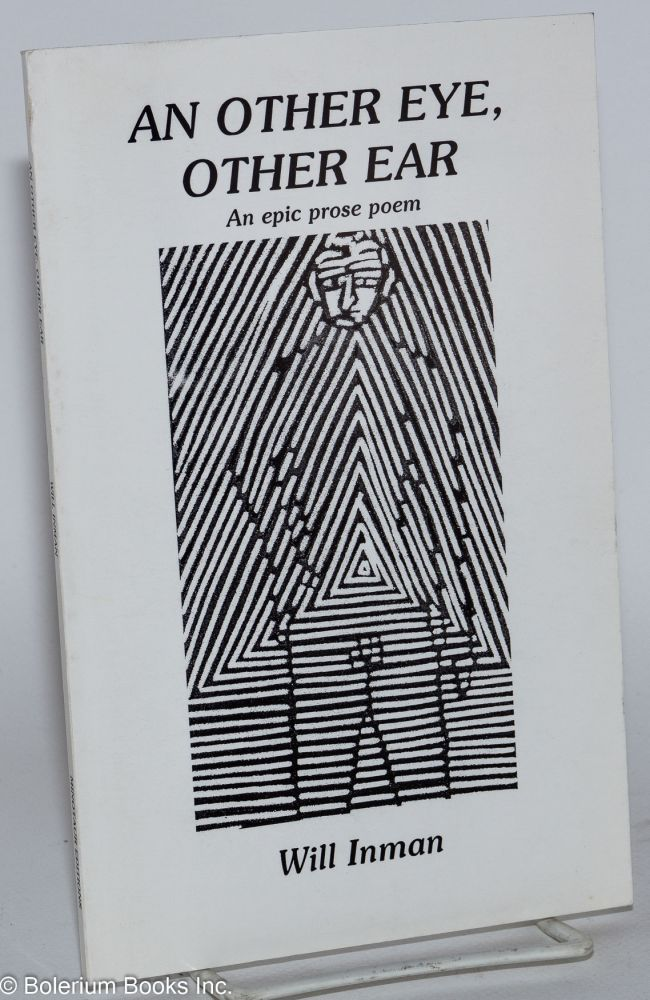 An other eye, other ear; an epic prose poem, cover art by Neal Thomas. Will Inman.