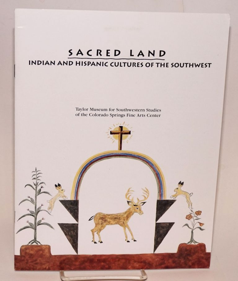 Sacred land; Indian and Hispanic cutures of the southwest