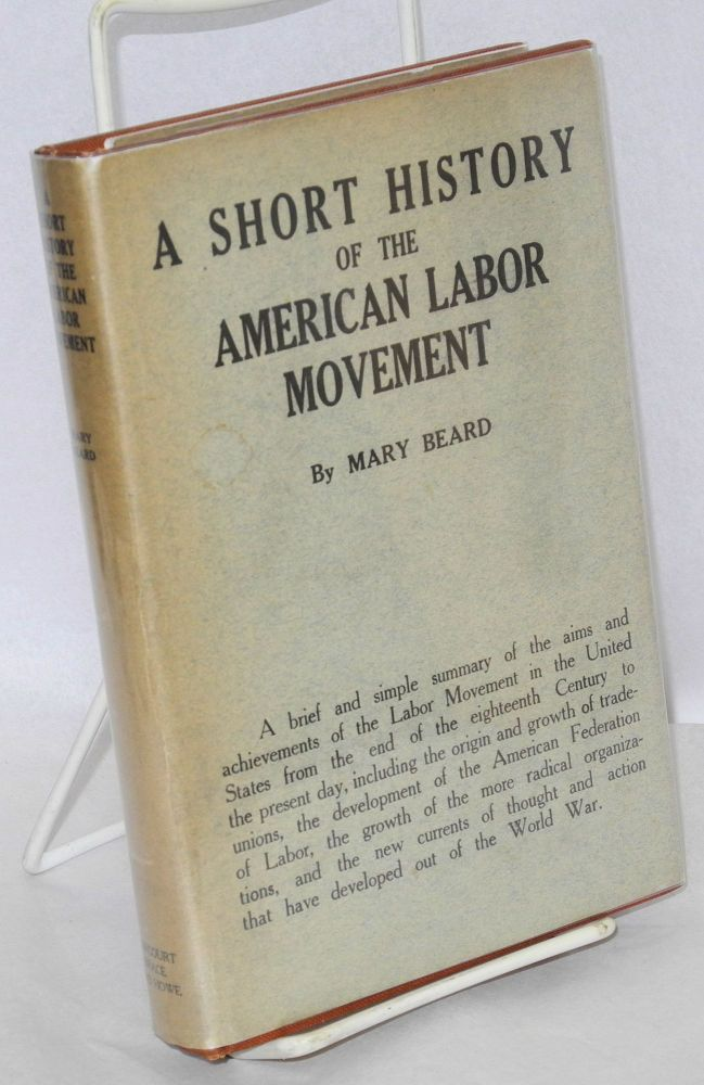 A short history of the American labor movement. Mary Beard.