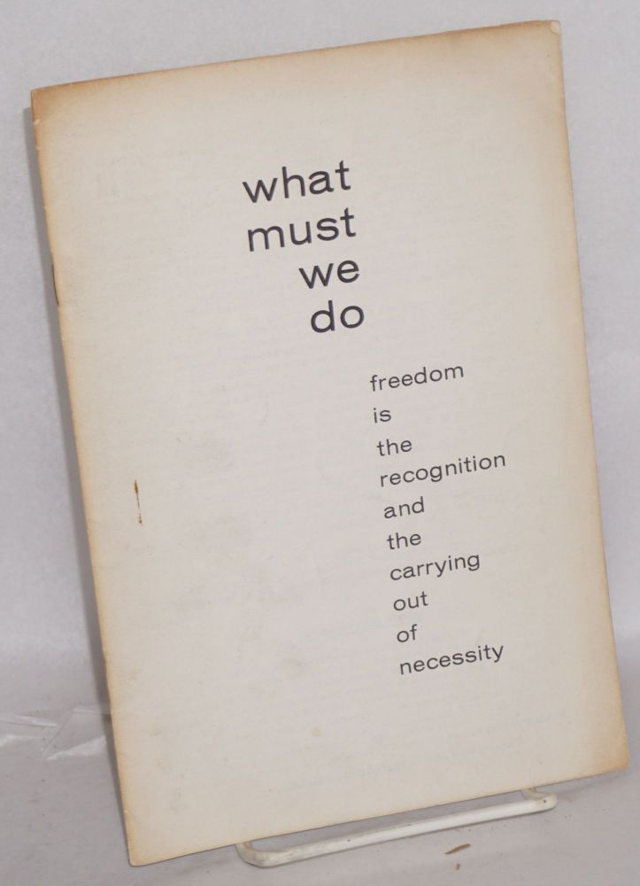 What must we do, freedom is the recognition and the carrying out of necessity. Committee for Scientific Socialism.