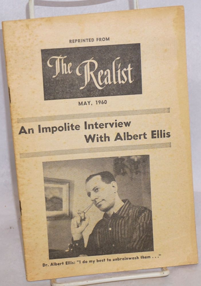 An impolite interview with Albert Ellis: reprinted from The Realist, May, 1960. Albert Ellis.
