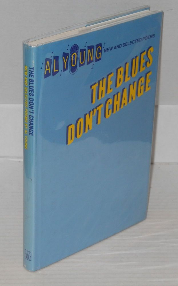 The blues don't change; new and selected poems. Al Young.