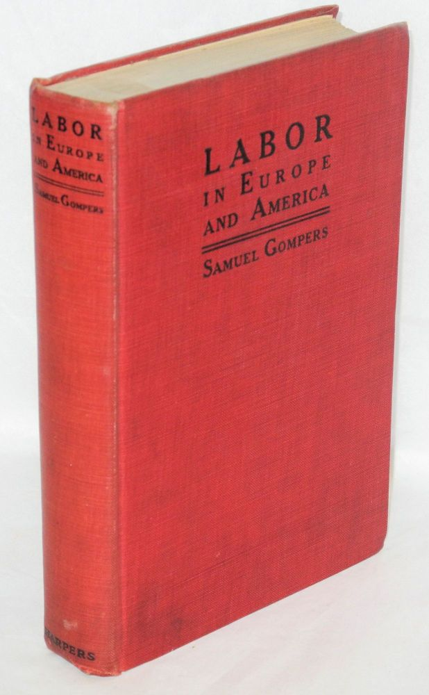 Labor in Europe and America. Samuel Gompers.
