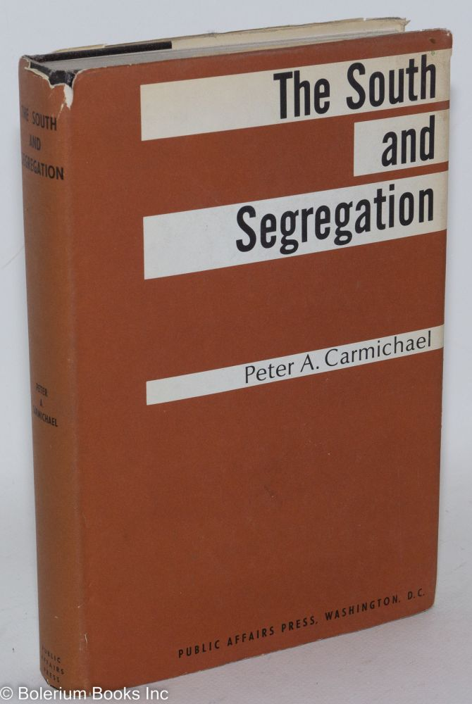 The South and segregation. Peter A. Carmichael.