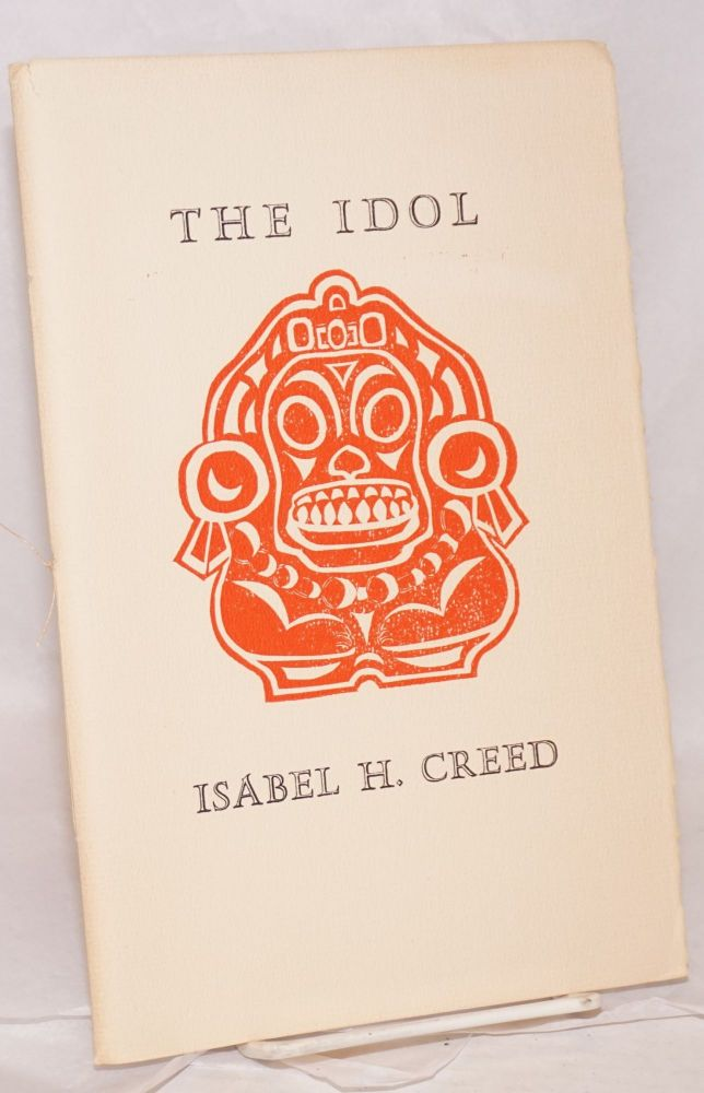 The idol, and other verse. Isabel H. Creed.