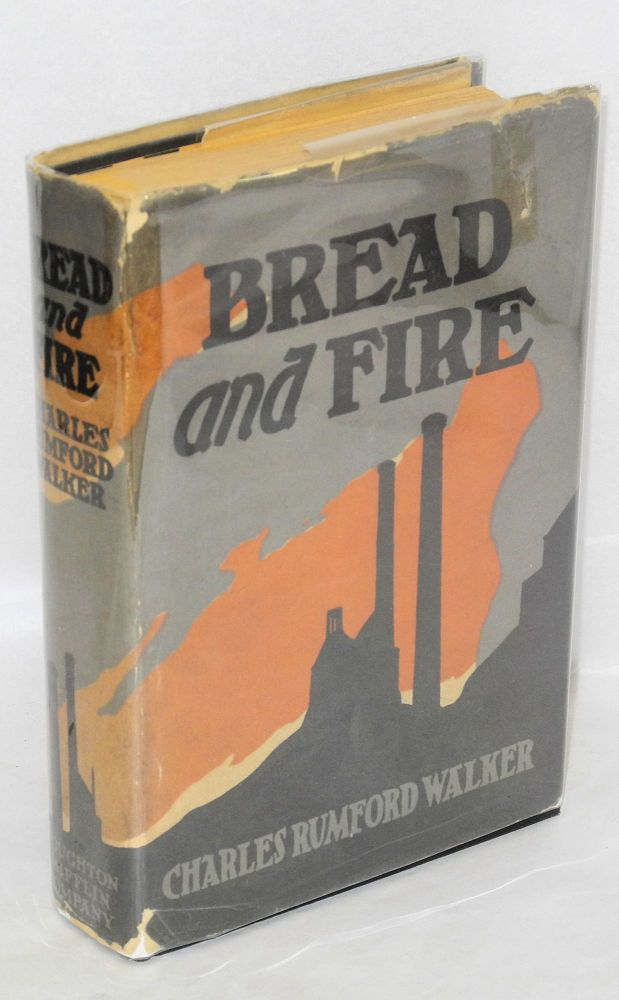 Bread and fire; a novel. Charles Rumford Walker.