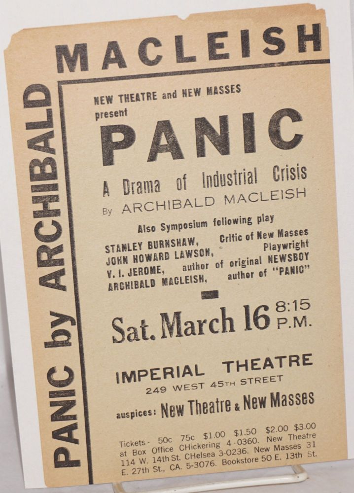 New Theatre and New Masses present Panic, a drama of industrial crisis by Archibald MacLeish. Also symposium following play [with] Stanley Burnshaw, critic of New Masses, John Howard Lawson, playwright, V. I. [sic] Jerome, author of original Newsboy, Archibald MacLeish, author of Panic. Archibald MacLeish.