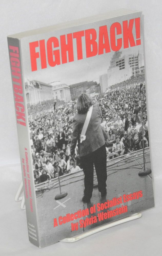 Fightback! A collection of socialist essays. Introduction by Carole Seligman and Roland Shepard. Sylvia Weinstein.
