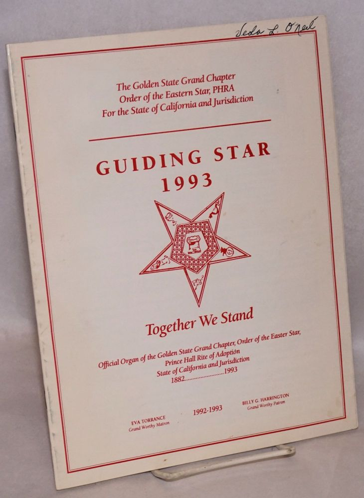 guiding star 1993; together we stand, official organ of the Golden State Grand Chapter, Order of the Eastern Star, Prince Hall rite of adoption. Prince Hall, Order of the Eastern Star Golden State Grand Chapter, PHRA.