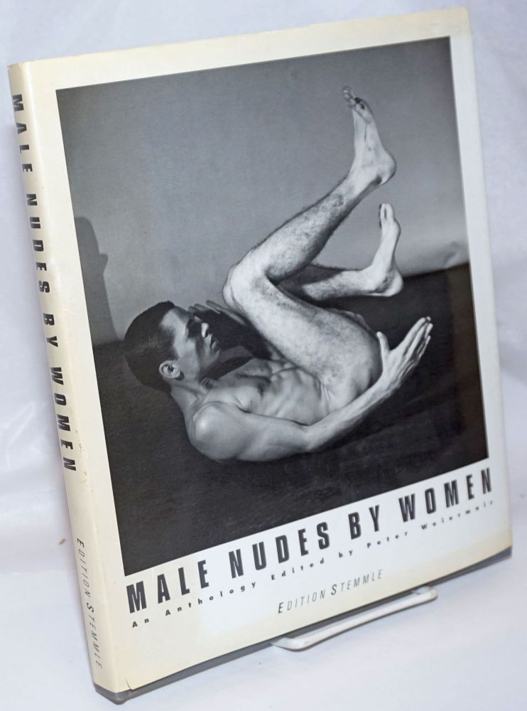 The male nudes by women; an anthology. Peter Weiermair.