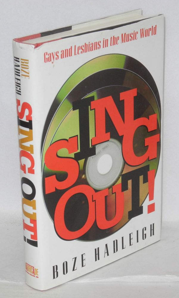 Sing out! Gays and lesbians in the music world. Boze Hadleigh.