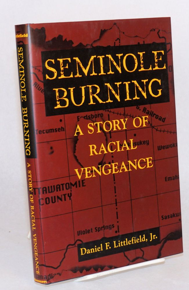 Seminole burning: a story of racial vengeance. Daniel F. Littlefield, Jr.