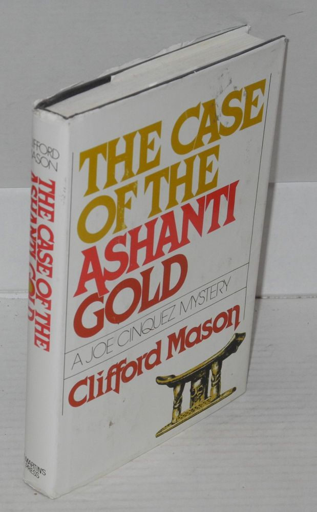 The case of the Ashanti gold; a Joe Cinquez mystery. Clifford Mason.