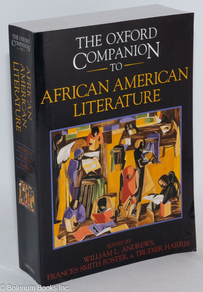 The Oxford companion to African American literature; foreword by Henry Louis Gates, Jr. William L. Andrews, eds, et. al.