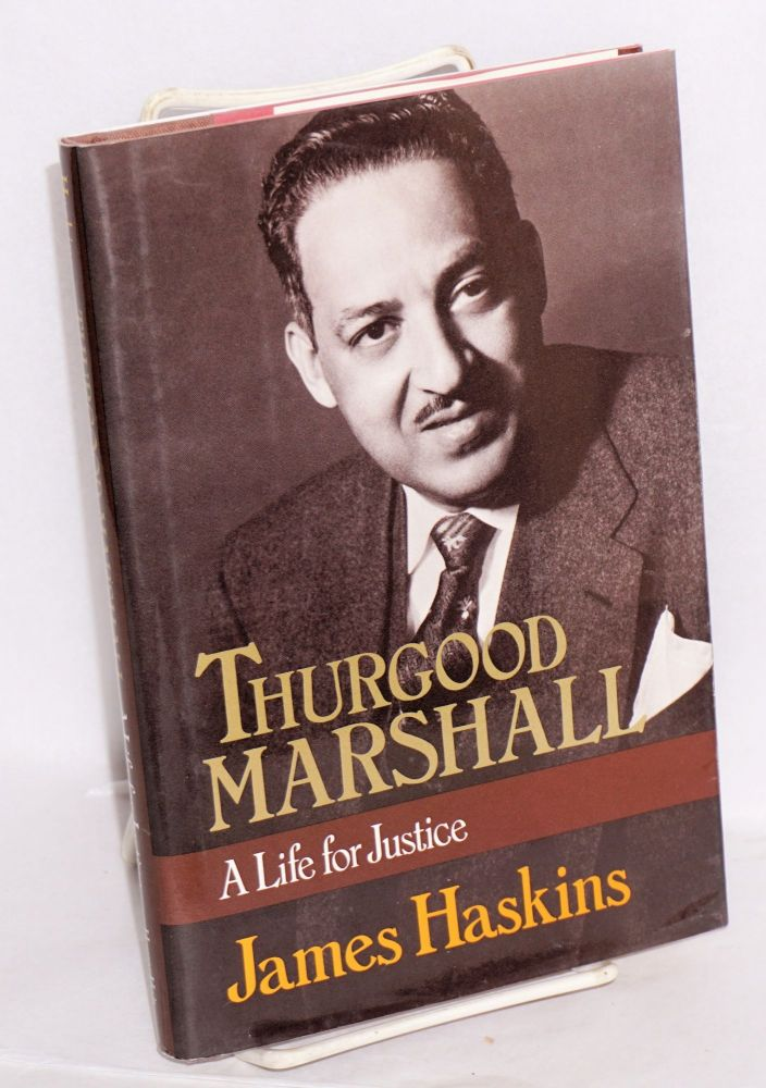 Thurgood Marshall; a life for justice. James Haskins.
