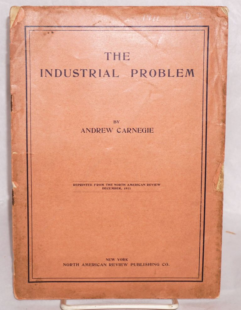 The industrial problem. Andrew Carnegie.