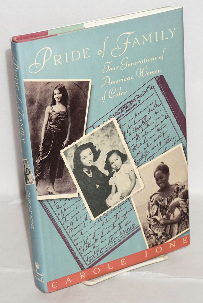 Pride of family; four generations of American women of color. Carole Ione.