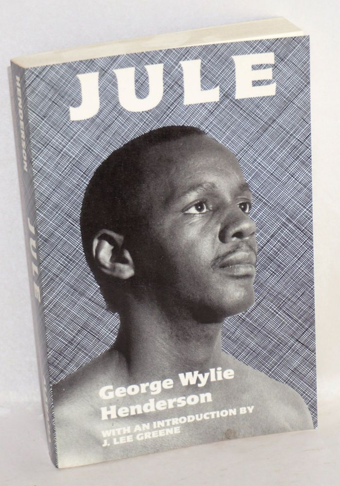 Jule; introduction by J. Lee Greene. George Wylie Henderson.