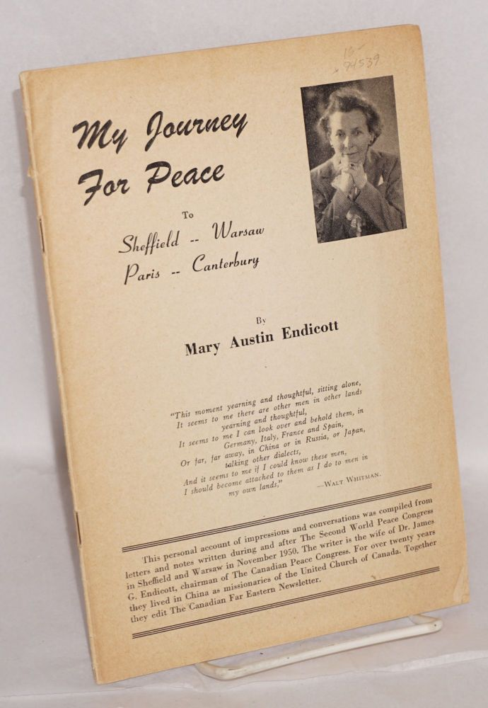 My journey for peace, to Sheffield -- Warsaw, Paris -- Canterbury. Mary Austin Endicott.