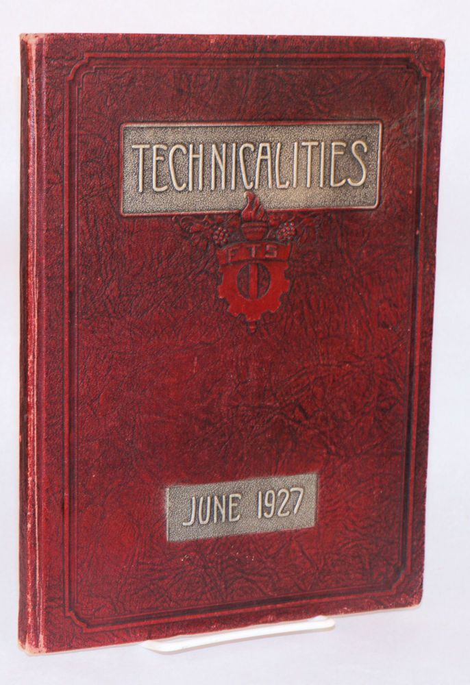 Technicalities, June, 1927, published annually by the associated students of the Fresno technical high school. Volume IV