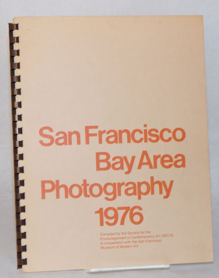 San Francisco Bay Area photography 1976. compilers Society for the Encouragement of Contemporary Art.