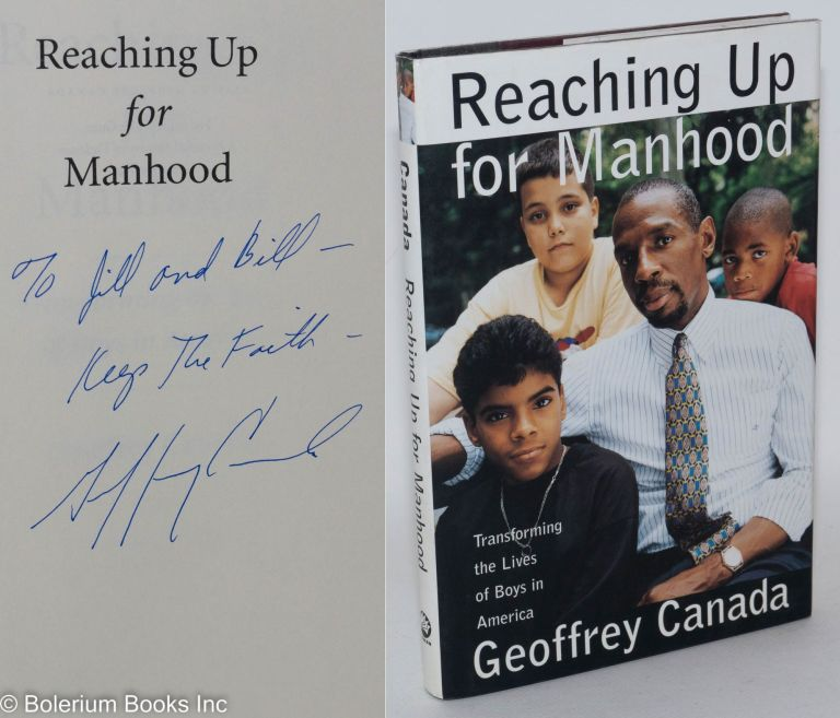 Reaching up for manhood; transforming the lives of boys in America. Geoffrey Canada.