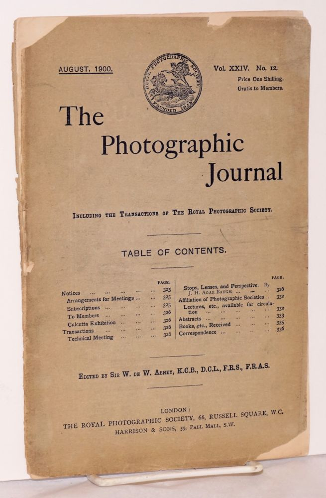 The Photographic Journal: including the transactions of the Royal Photographic Society, vol. 24, #12, August 1900. Sir W. deW Abney, J. H. Agar Baugh.