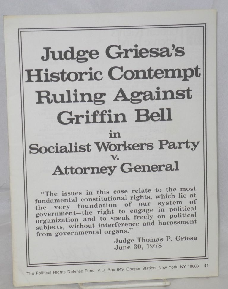 Judge Griesa's historic contempt ruling against Griffin Bell in Socialist Workers Party v. Attorney General. Thomas P. Griesa.