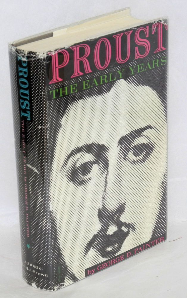 Proust; the early years. Samuel H. Bryant, George D. Painter, , maps illustrations.