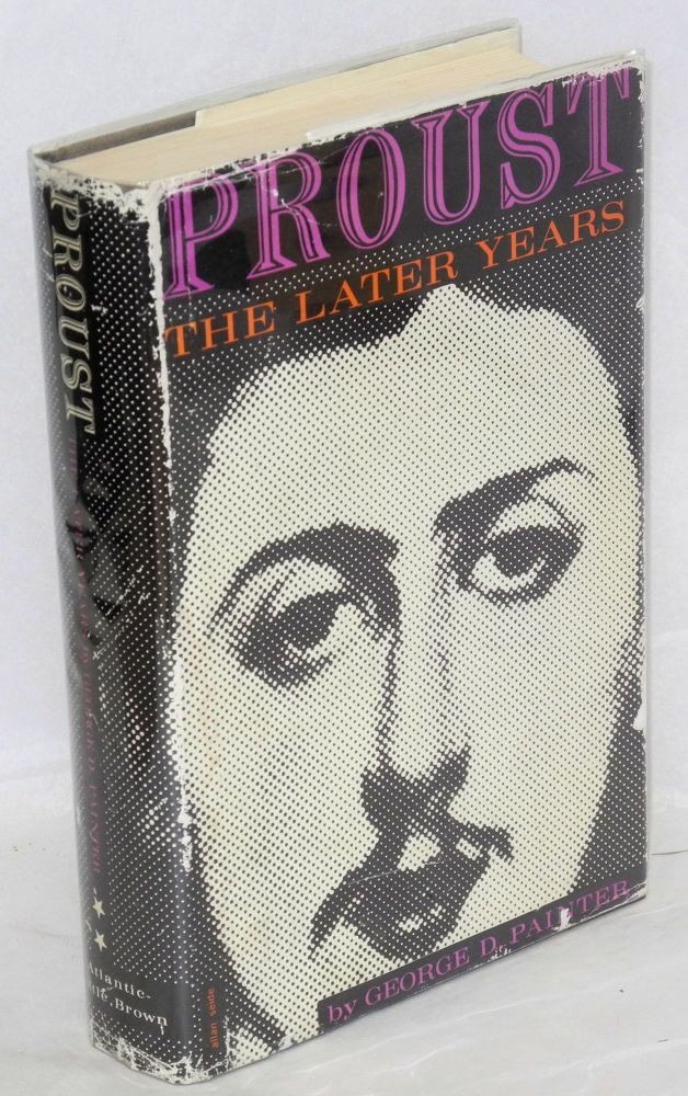 Proust; the later years, with illustrations. George D. Painter.