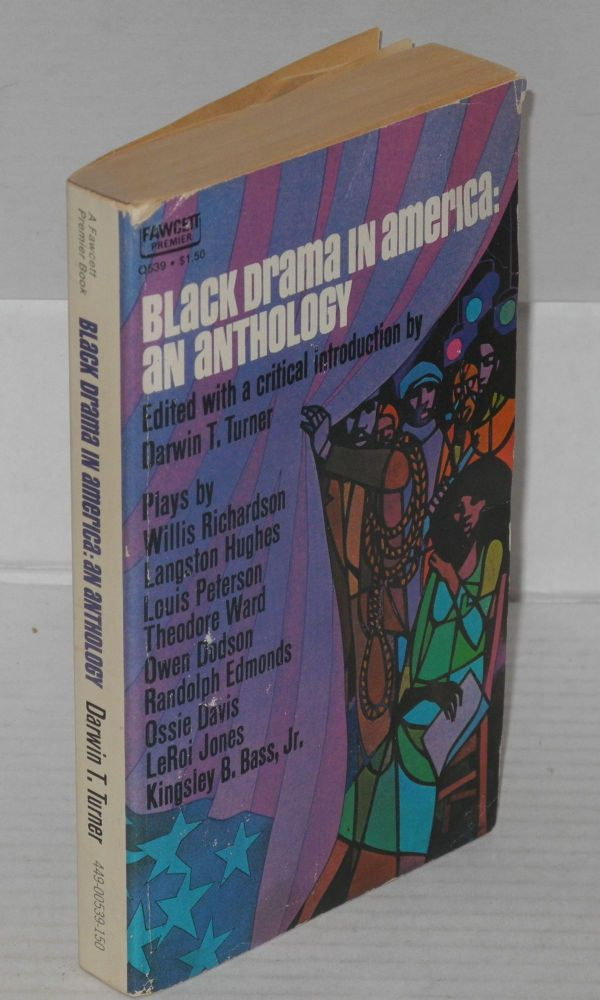 Black drama in America: an anthology. Darwin T. Turner, ed.