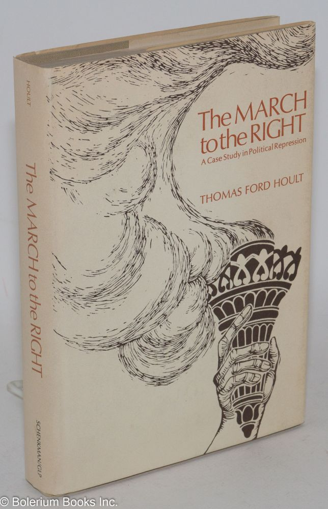 The march to the right; a case study in political repression. Foreword by Aryeh Neier. Thomas Ford Hoult.