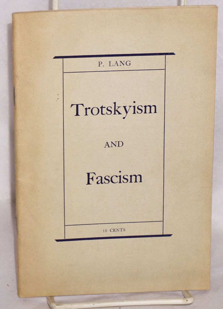 Trotskyism and fascism. The anti-communist trial in Leipzig and the trial of the terrorists in Moscow. P. Lang.