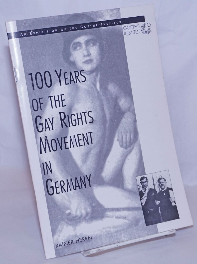 100 years of the gay rights movement in Germany; an exhibition of the Goethe-Institut. Rainer Herrn.