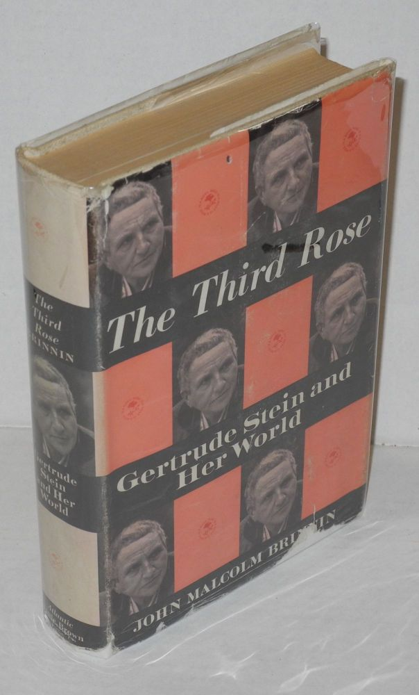 The third rose: Gertrude Stein and her world; with photographs. John Malcolm Brinnin.