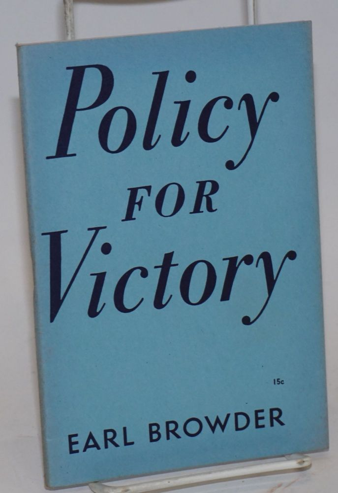 Policy for victory. Earl Browder.