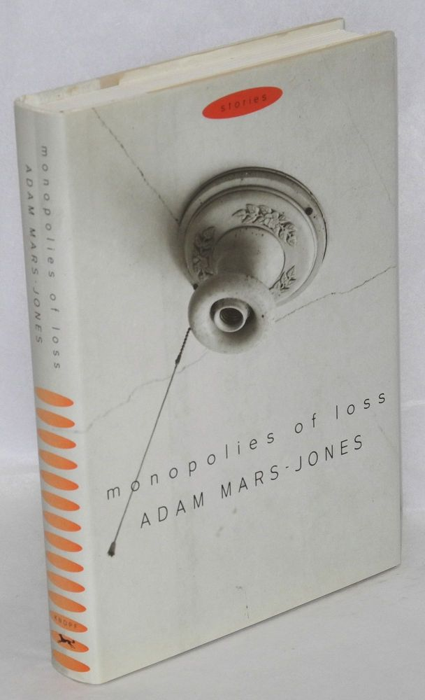 Monopolies of loss: stories. Adam Mars-Jones.